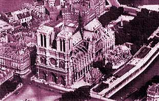Earthlore Explorations Gothic Dreams: Notre Dame de Paris Aerial View from the South West