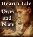 Earthlore Hearth Tale: Oisin and Niam
